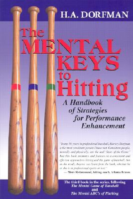 The Mental Keys to Hitting By Dorfman, H. A.